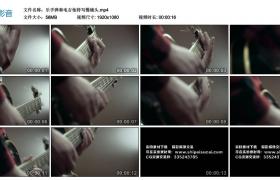 高清实拍视频丨乐手弹奏电吉他特写慢镜头