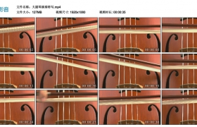 高清实拍视频丨拉大提琴特写